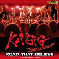 KoiGIG~DEVIL×ANGEL~ ROAD THAT BELIEVE